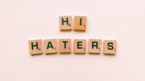 7 Things That Haters Teach Us