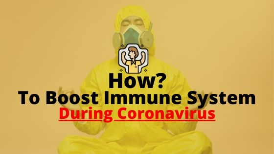 How To Boost Immune System During Coronavirus Outbreak