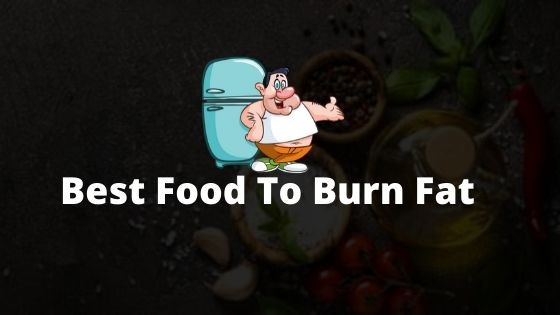 Best Food To Burn Fat